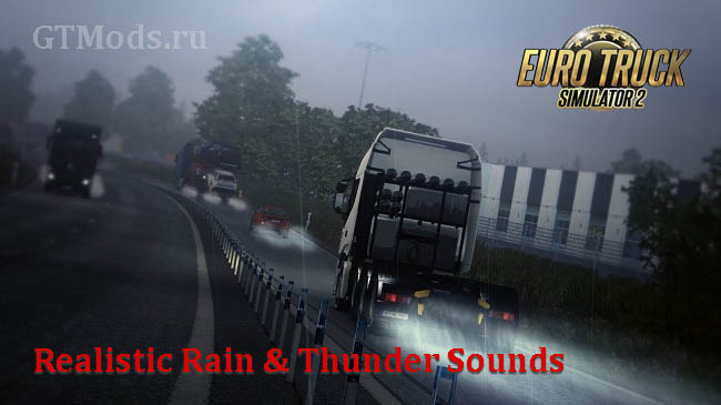 Мод Realistic Rain & Thunder Sounds v1.8 для ETS 2 (1.35.x)