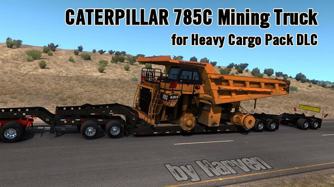 Мод Caterpillar 785C Mining Truck for Heavy Cargo Pack DLC v1.3 для ATS (1.35.x)